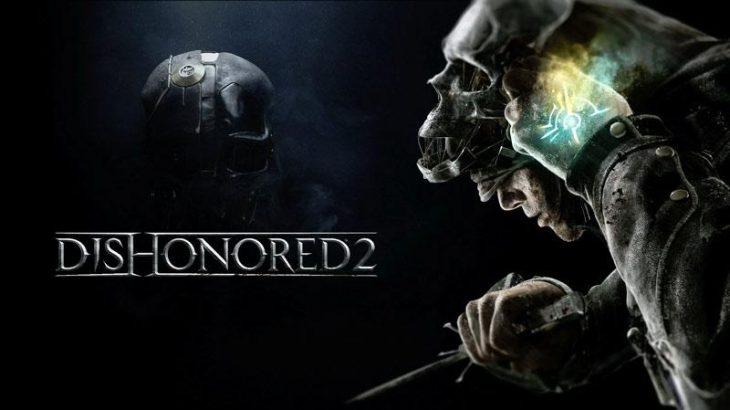 Publikohen kërkesat e harduerit të Dishonored 2, lançohet më 11 Nëntor